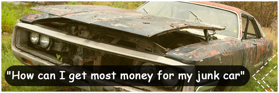 how can i get most money for my junk car
